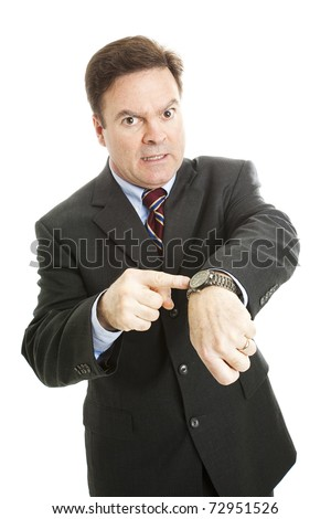 Businessman impatiently pointing to his watch.  Isolated on white. - stock photo
