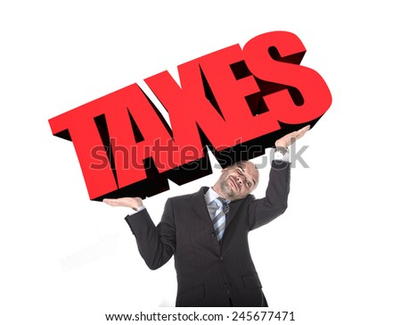 businessman in stress carrying heavy taxes 3d text word on his arms as a painful burden isolated on white background in tax paying and financial problem concept - stock photo