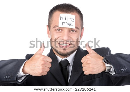 Businessman is looking for a job. Hire Me. Pick Me. Job Search. - stock photo