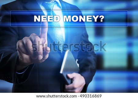 "Businessman is pressing button on touch screen interface and selecting ""Need money?"". Business concept."