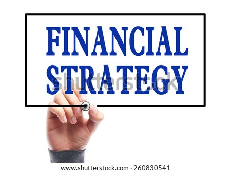 Businessman is writing Financial strategy concept on transparent white board. - stock photo