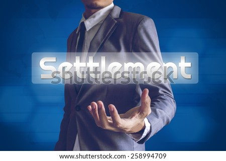Businessman or Salaryman with Settlement text modern interface concept. - stock photo