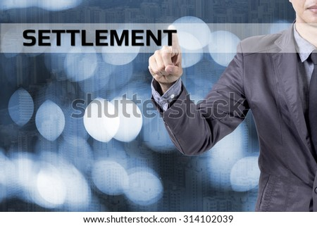 Businessman or Salaryman with Settlement text modern interface concept.