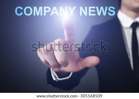 "Businessman pressing button on touch screen interface and select ""Company news"". Business concept. Internet concept. - stock photo"