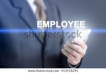 Businessman pressing hand EMPLOYEE message on virtual screen. Can bring to the medium of your ad. - stock photo