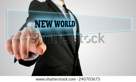 Businessman Pressing New World Text on Transparent Glass. - stock photo