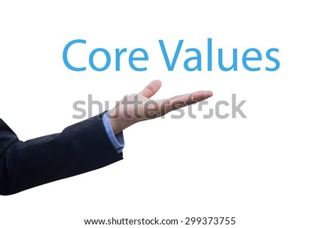 Businessman's hand showing message Core Values isolated on white backgrounds, selective focused.business concept. - stock photo