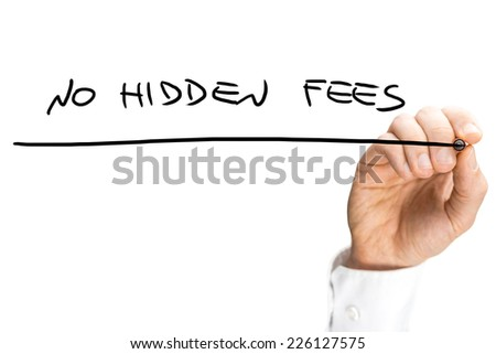 Businessman writing the words - No hidden fees - on a virtual interface with copyspace over white. - stock photo