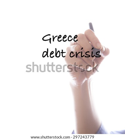 Businesswoman writing greece debt crisis  ,white background,business background - stock photo