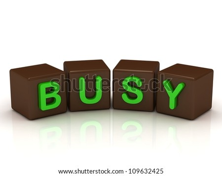 BUSY inscription bright green letters on the cubes of chocolate isolated on white background - stock photo
