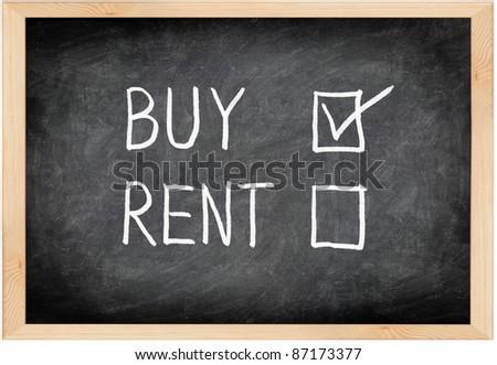 Buy not rent blackboard concept. Choosing buying over renting. - stock photo