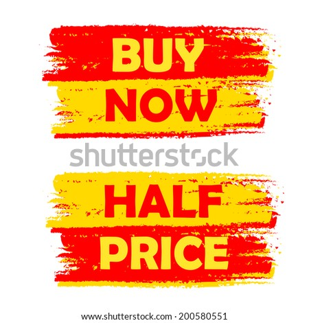 buy now and half price banners - text in yellow and red drawn labels, business shopping concept - stock photo