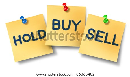 Buy sell hold office notes representing the stock market exchange trading concept for wall street brokers and investors investing in equities or selling their company ownership. - stock photo