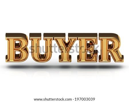 BUYER - 3d inscription of golden bright letter on white background - stock photo