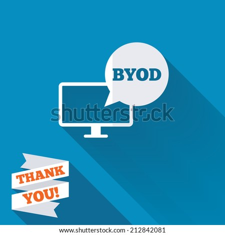 BYOD sign icon. Bring your own device symbol. Monitor tv with speech bubble sign. White flat icon with long shadow. Paper ribbon label with Thank you text. - stock photo