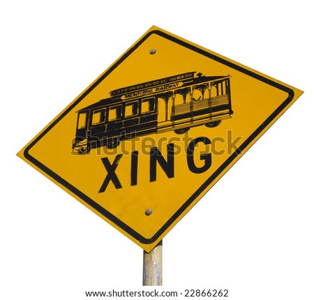 cable car (municipal railway) crossing street sign from Nob Hill at San Fransisco, isolated on white - stock photo