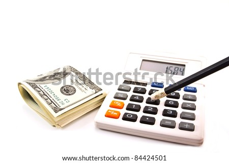 Calculator and pencil and dollars isolated on white background. business concept. - stock photo