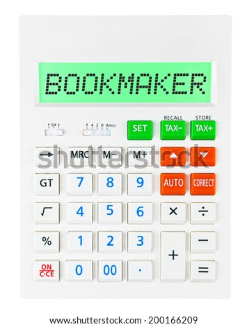 Calculator with BOOKMAKER on display on white background - stock photo
