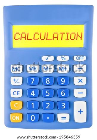 Calculator with CALCULATION on display on white background