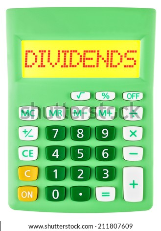 Calculator with DIVIDENDS on display isolated on white background - stock photo
