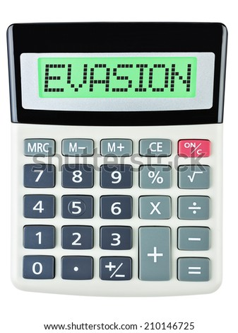 Calculator with EVASION on display isolated on white background - stock photo