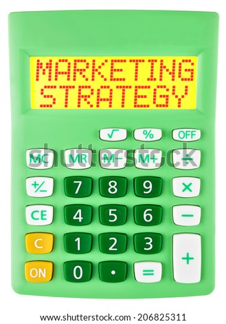 Calculator with MARKETING STRATEGY on display isolated on white background
