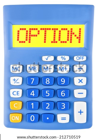Calculator with OPTION on display isolated on white background - stock photo