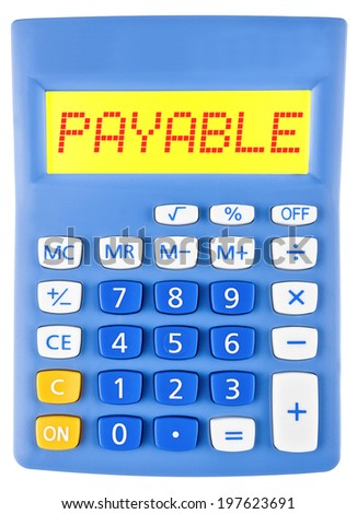 Calculator with PAYABLE on display on white background - stock photo