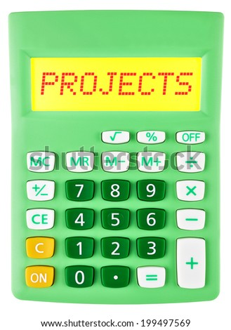 Calculator with PROJECTS on display on white background