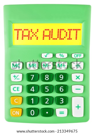 Calculator with TAX AUDIT on display on white background - stock photo