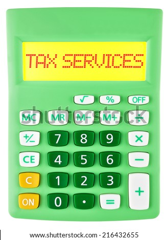 Calculator with TAX SERVICES on display isolated on white background
