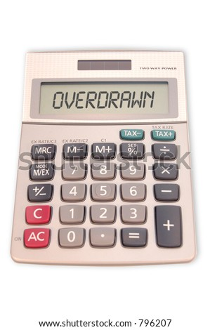 "Calculator with the word ""Overdrawn"" - stock photo"