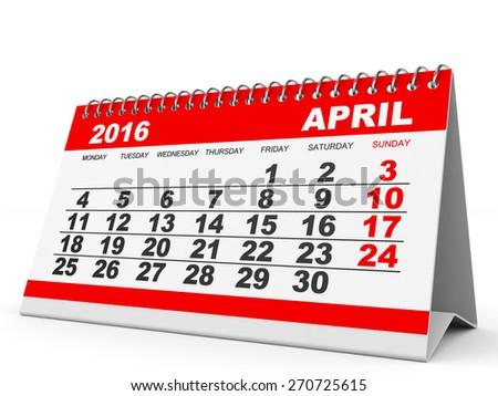 Calendar April 2016 on white background. 3D illustration. - stock photo