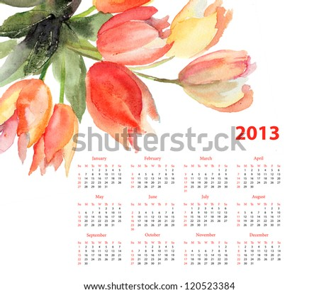 Calendar for 2013 with Tulips flowers, Watercolor painting