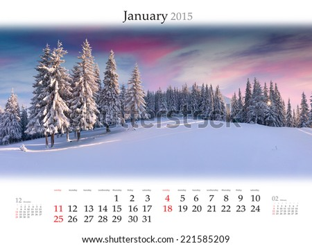 Calendar 2015 . January. Beautiful winter landscape in the mountains.