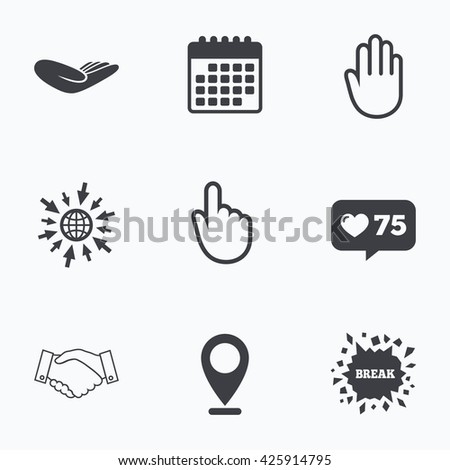 Calendar, like counter and go to web icons. Hand icons. Handshake successful business symbol. Click here press sign. Human helping donation hand. Location pointer. - stock photo