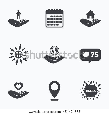 Calendar, like counter and go to web icons. Helping hands icons. Heart health and travel trip insurance symbols. Home house or real estate sign. Location pointer. - stock photo