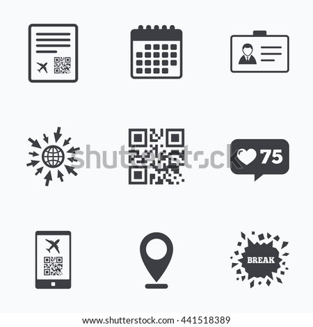 Calendar, like counter and go to web icons. QR scan code in smartphone icon. Boarding pass flight sign. Identity ID card badge symbol. Location pointer. - stock photo