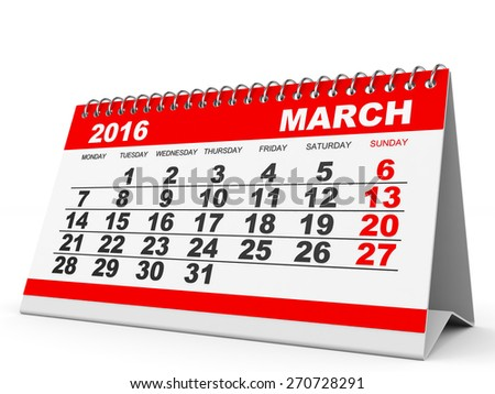Calendar March 2016 on white background. 3D illustration. - stock photo