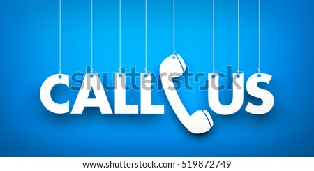 CALL US - word hanging on blue background. 3d illustration