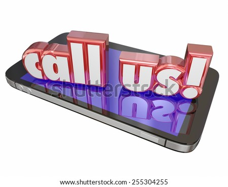 Call Us words in 3d red letters on a new mobile or cell phone to illustrate customer service or tech support to answer your questions or take your order - stock photo
