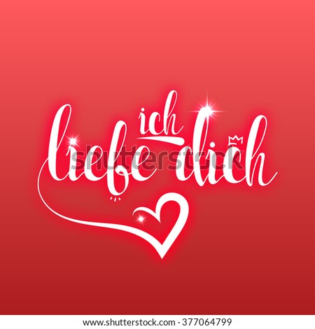 Calligraphic phrase, text, quote. I love you in german greeting card template. Ich Liebe Dich. Festive design card for Valentine's Day in German. Calligraphic card with declaration of love in German - stock photo