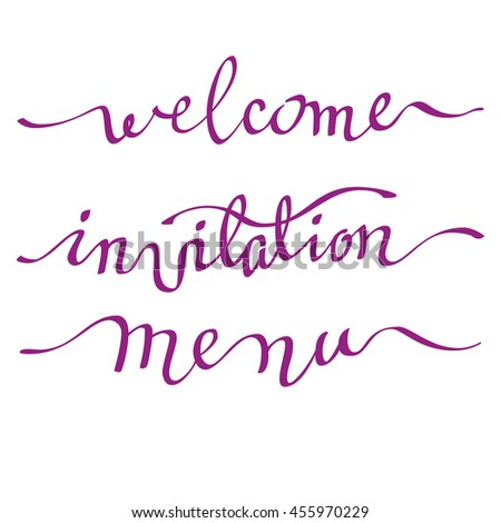 Calligraphy welcome, invitation and menu card. Handwritten calligraphy sign on white background isolated. For wedding invitation, party, birthday celebration or reception. illustration. - stock photo