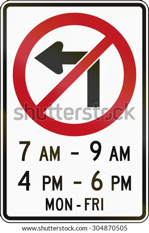 Canada traffic sign - No left turn in specified times. This sign is used in Ontario.