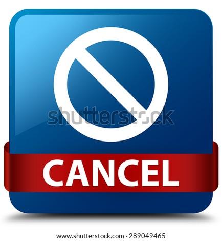 Cancel (prohibition sign icon) blue square button - stock photo