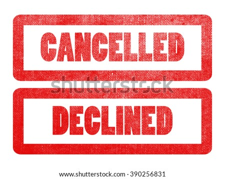 cancelled and declined text sign label stamp. - stock photo