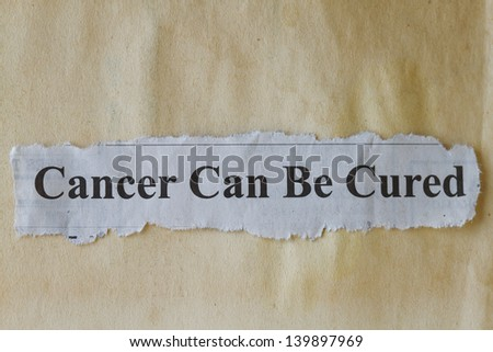 Cancer can be cured abstract with vintage paper as background.