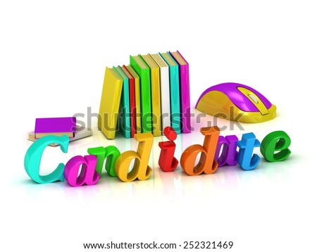 Candidate 3d inscription bright volume letter and textbooks and computer mouse on white background - stock photo