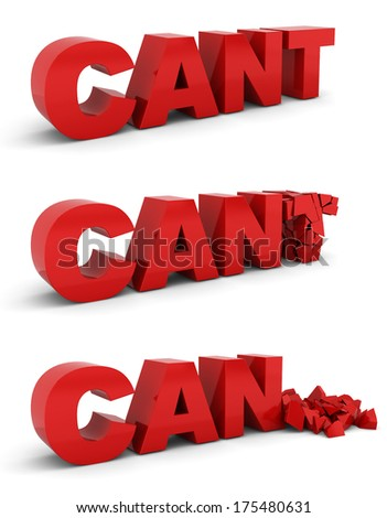 Cant becomes can. Motivation concept. 3d illustration on white background  - stock photo