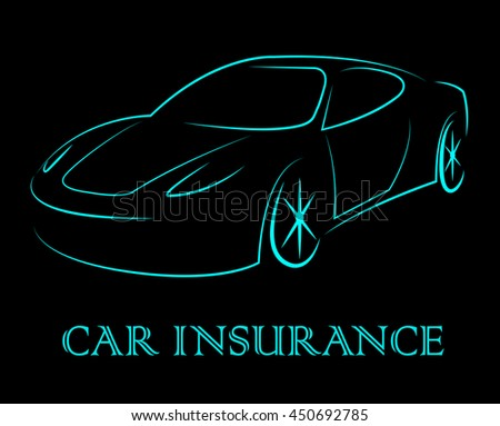 Car Insurance Representing Transport Vehicles And Insured - stock photo